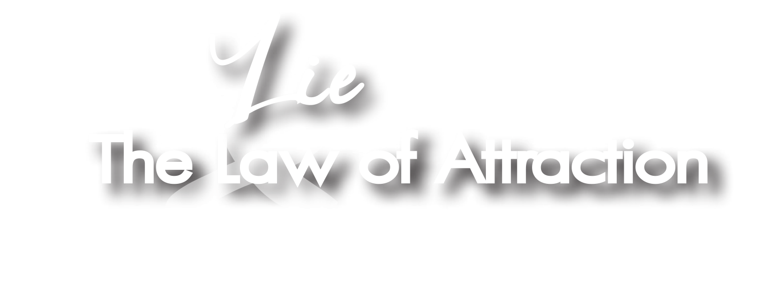 (Lie) Law of Attraction detox from the damage of spiritual deception spiritual bypassing